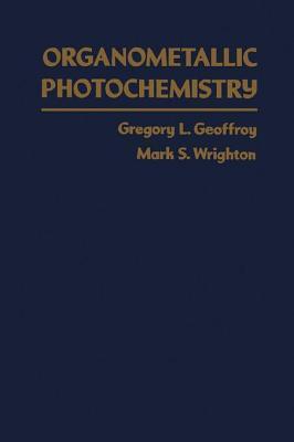 Organometallic Photochemistry  by  Gregory Geoggroy