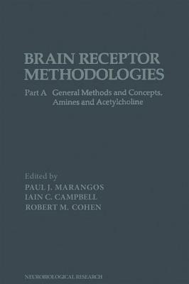 Brain Receptor Methodologies PT a  by  Paul J. Marangos