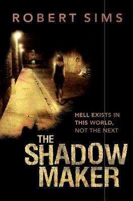 The Shadow Maker  by  Robert Sims