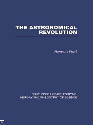 Astronomical Revolution: Copernicus - Kepler - Borelli  by  Alexandre Koyré