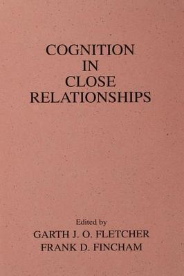 Cognition in Close Relationships Garth J O Fletcher