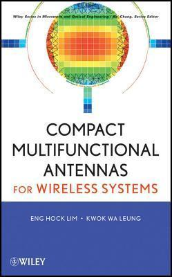 Multifunctional Antennas for Microwave Wireless Systems Eng Hock Lim