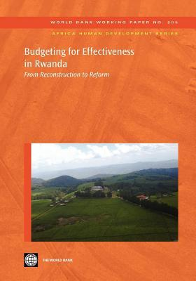 Budgeting for Effectiveness in Rwanda: From Reconstruction to Reform World Bank Group