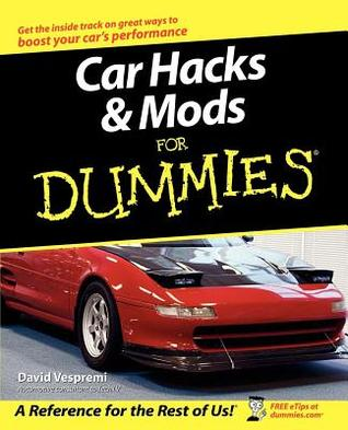 Car Hacks and Mods for Dummies David Vespremi