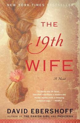 19th Wife, The: A Novel  by  David Ebershoff