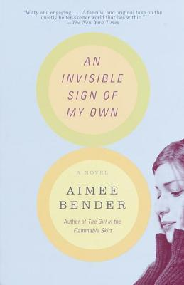 An Invisible Sign of My Own: A Novel  by  Aimee Bender