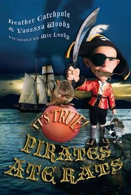 Its True! Pirates Ate Rats (27)  by  Heather Catchpole