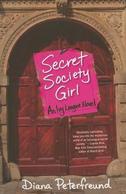 Secret Society Girl: An Ivy League Novel  by  Diana Peterfreund