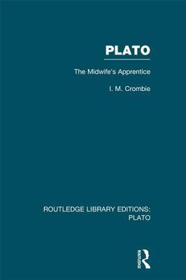 Plato: The Midwifes Apprentice I. M. Crombie