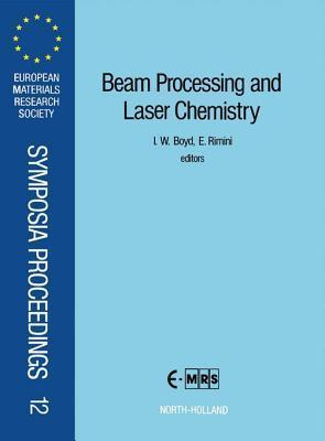 Beam Processing and Laser Chemistry I.W. Boyd