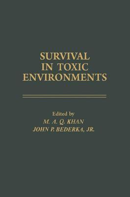 Survival in Toxic Environments  by  M a Q Khan