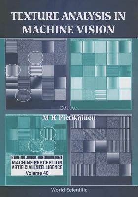 Texture Analysis in Machine Vision Pietikainen M K