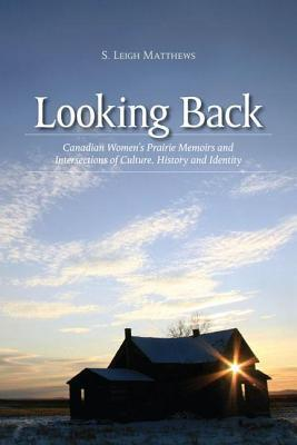 Looking Back  by  S Leigh Matthews
