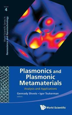 Plasmonics and Plasmonic Metamaterials: Analysis and Applications  by  Igor Tsukerman