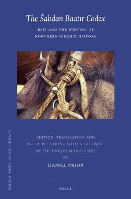 Abdan Baat?r Codex: Epic and the Writing of Northern Kirghiz History Dan Prior
