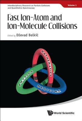 Fast Ion-Atom and Ion-Molecule Collisions  by  Belkic Dzevad