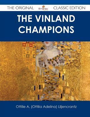 The Vinland Champions - The Original Classic Edition Ottilie A Liljencrantz