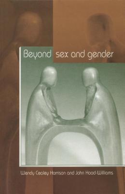 Beyond Sex and Gender  by  John Hood-Williams