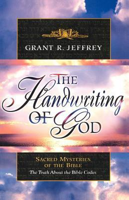 Handwriting of God: Sacred Mysteries of the Bible Grant R Jeffrey
