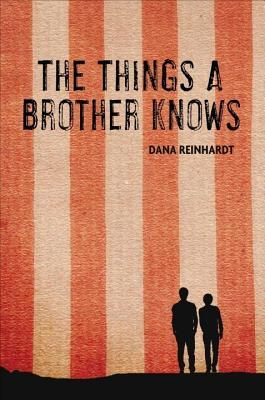 Things a Brother Knows  by  Dana Reinhardt