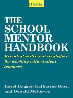 School Mentor Handbook: Essential Skills and Strategies for Working with Student Teachers Katherine Burn