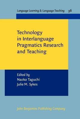 Technology in Interlanguage Pragmatics Research and Teaching  by  Naoko Taguchi