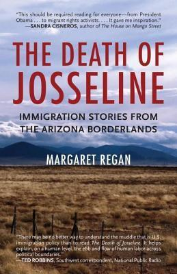 Death of Josseline: Immigration Stories from the Arizona Borderlands  by  Margaret Regan