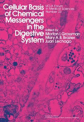 Cellular Basis of Chemical Messengers in the Digestive System Morton Grossman
