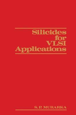 Silicides for VLSI Applications Shyam P. Murarka