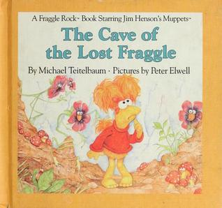 The Cave of the Lost Fraggle (Fraggle Rock Story Books)  by  Michael Teitelbaum