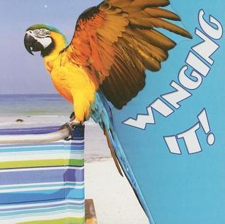 Winging It!  by  Luana K. Mitten
