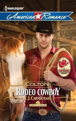 Colton Rodeo Cowboy  by  C.J. Carmichael