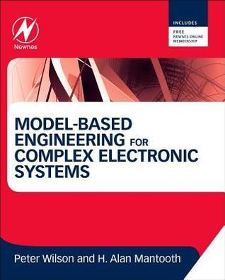 Model-Based Engineering for Complex Electronic Systems: Techniques, Methods and Applications Peter Wilson