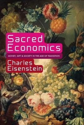 Sacred Economics Charles Eisenstein