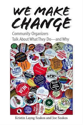 We Make Change  by  Kristin Layng Szakos