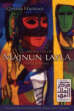 Chronicles of Majnun Layla and Selected Poems Qassim Haddad
