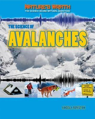 The Science of Avalanches Louise Spilsbury
