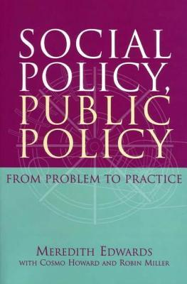 Social Policy, Public Policy: From Problem to Practice  by  Meredith Edwards