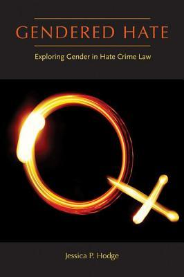 Gendered Hate  by  Jessica P. Hodge
