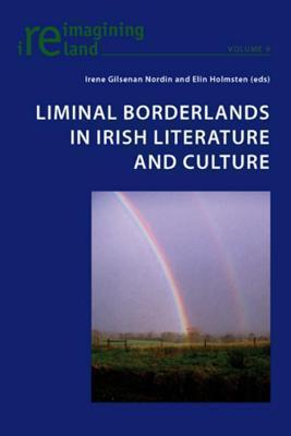 Liminal Borderlands in Irish Literature and Culture Elin Holmsten