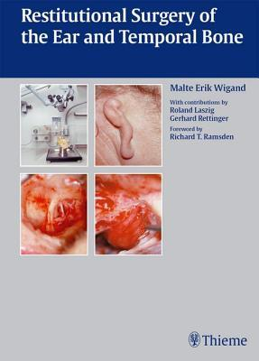 Restitutional Surgery of the Ear and Temporal Bone Malte Wigand