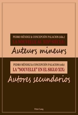 Nouvelle Au Xixe Siecle La - Nouvelle - En El Siglo XIX, La: Auteurs Mineurs Autores Secundarios Concepci Palacios