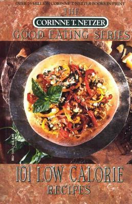 101 Low Calorie Recipes Corinne T. Netzer