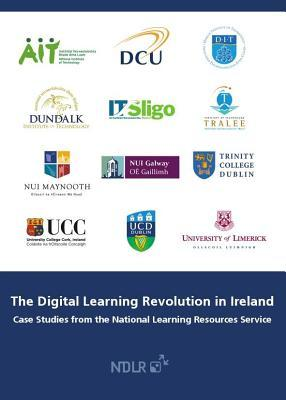 Digital Learning Revolution in Ireland: Case Studies from the National Learning Resources Service Ann Marcus-Quinn