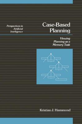 Case-Based Planning Kristian J. Hammond