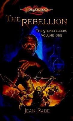 Rebellion: The Stonetellers, Volume One  by  Jean Rabe