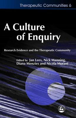 Culture of Enquiry: Research Evidence and the Therapeutic Community  by  Diana Menzies