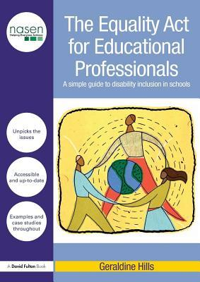Equality ACT for Educational Professionals: A Simple Guide to Disability Inclusion in Schools Geraldine  Hills