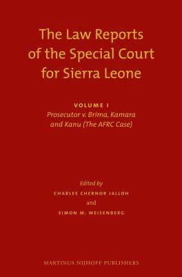Law Reports of the Special Court for Sierra Leone (2 Vols): Volume 1  by  Simon Meisenberg
