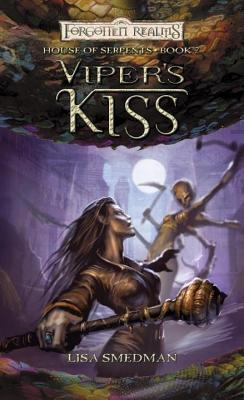 Vipers Kiss: House of Serpents, Book II  by  Lisa Smedman